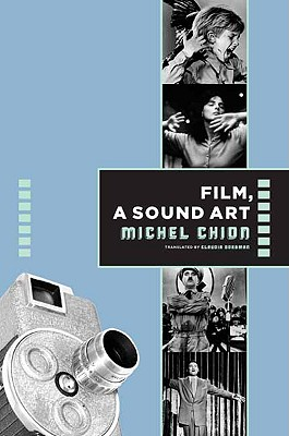 Film: a Sound Art By Chion, Michel/ Gorbman, Claudia (TRN)