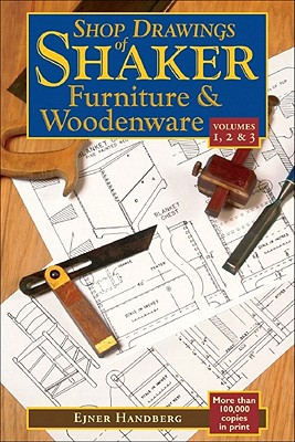 Shop Drawings of Shaker Furniture & Woodenware By Handberg, Ejner