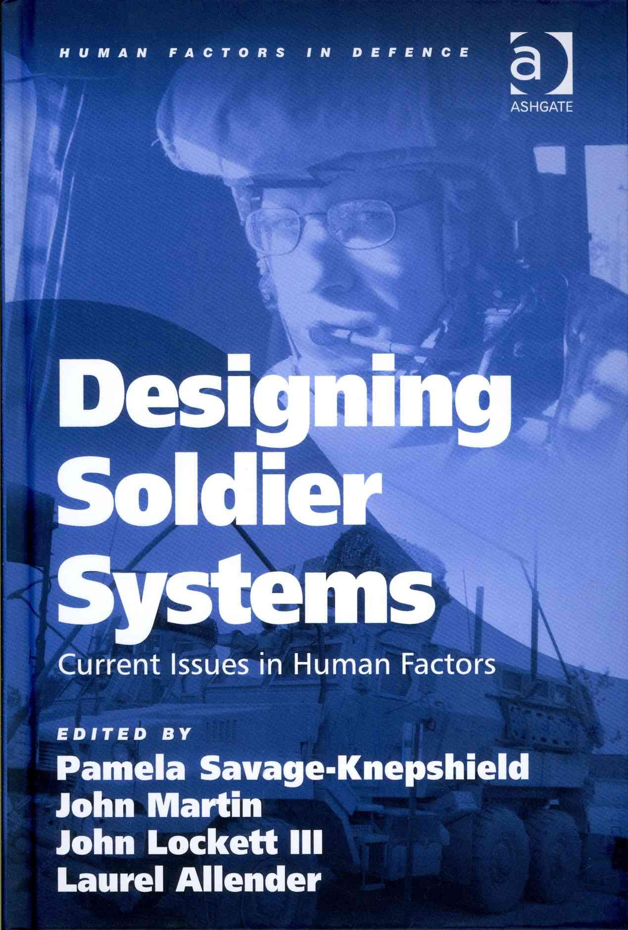 Designing Soldier Systems By Savage-knepshield, Pamela (EDT)/ Martin, John (EDT)/ Lockett, John, III (EDT)