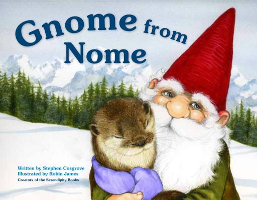 Gnome from Nome By Cosgrove, Stephen/ James, Robin (ILT)