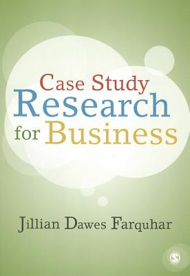 Case Study Research for Business By Farquhar, Jillian Dawes